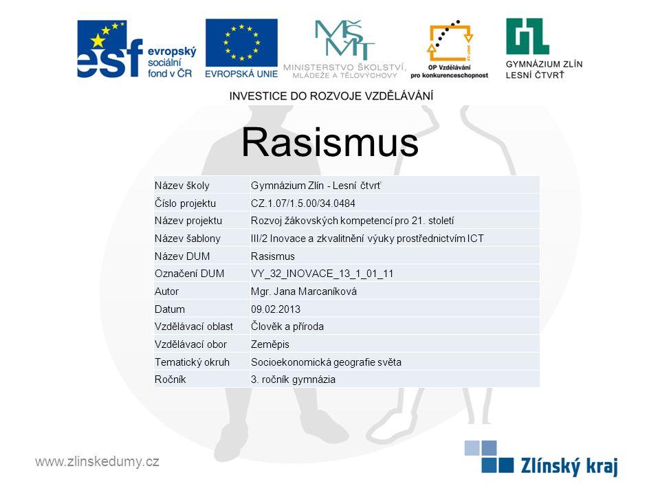 Rasismus www.zlinskedumy.cz Název školy Gymnázium Zlín - Lesní čtvrť