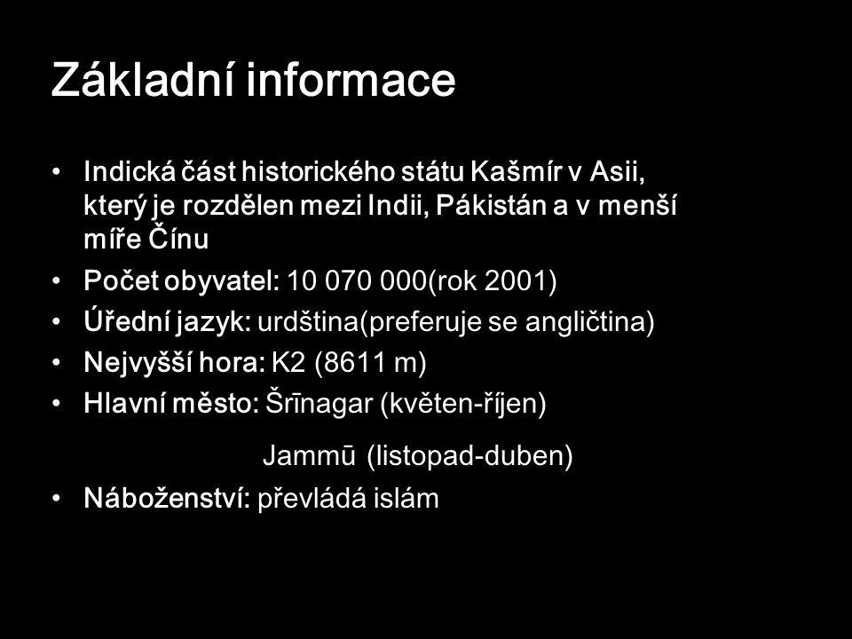 Základní informace Indická část historického státu Kašmír v Asii, který je rozdělen mezi Indii, Pákistán a v menší míře Čínu.