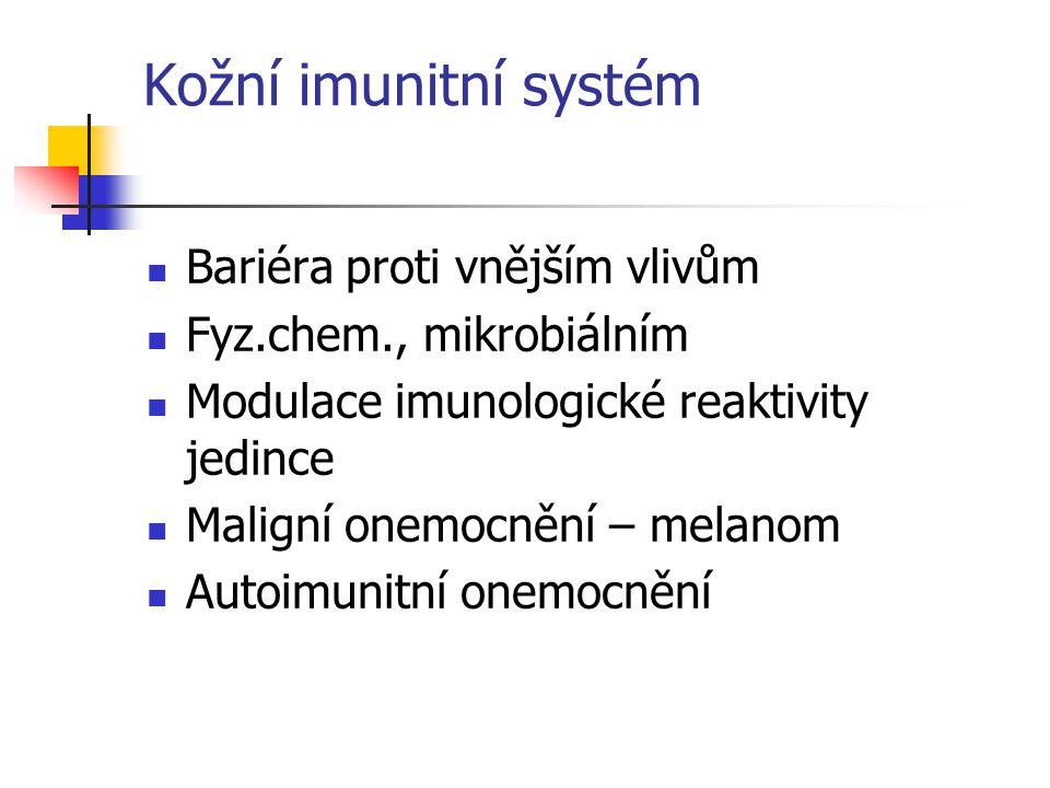 Kožní imunitní systém Bariéra proti vnějším vlivům