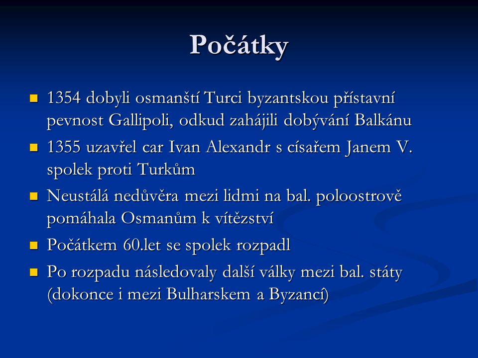 Počátky 1354 dobyli osmanští Turci byzantskou přístavní pevnost Gallipoli, odkud zahájili dobývání Balkánu.