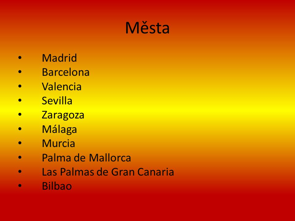 Města Madrid Barcelona Valencia Sevilla Zaragoza Málaga Murcia