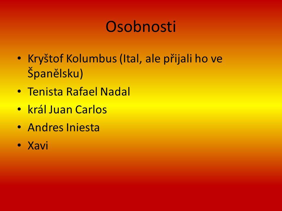 Osobnosti Kryštof Kolumbus (Ital, ale přijali ho ve Španělsku)