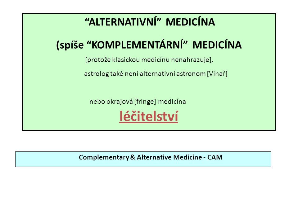 Complementary & Alternative Medicine - CAM