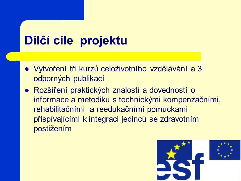 Dílčí cíle projektu Vytvoření tří kurzů celoživotního vzdělávání a 3 odborných publikací.