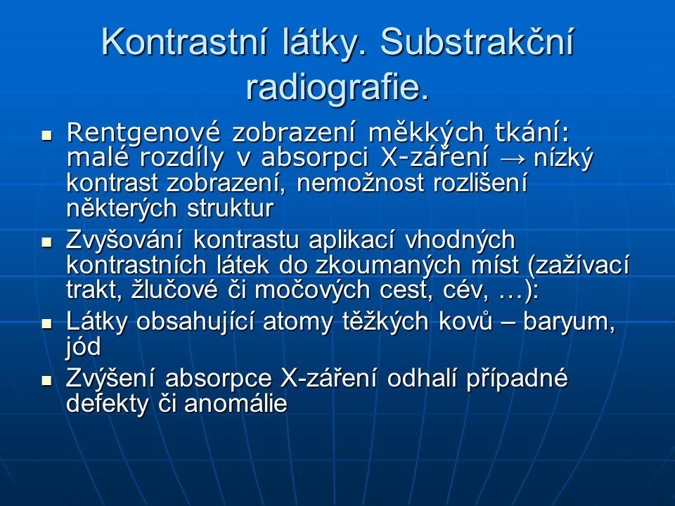 Kontrastní látky. Substrakční radiografie.