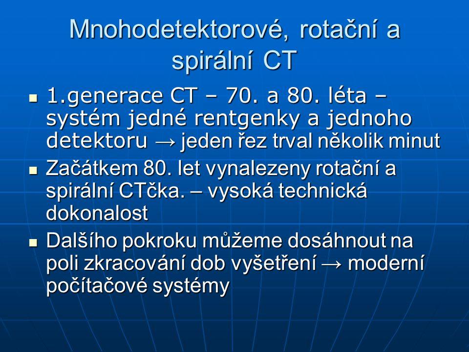 Mnohodetektorové, rotační a spirální CT