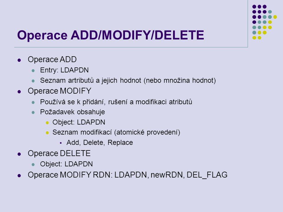 Operace ADD/MODIFY/DELETE