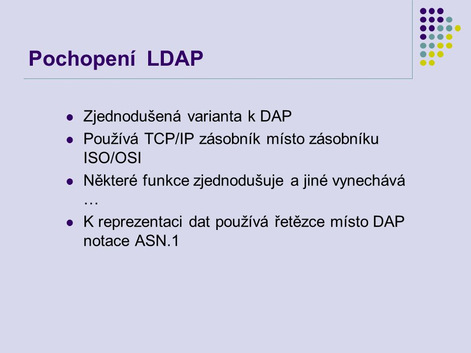 Pochopení LDAP Zjednodušená varianta k DAP
