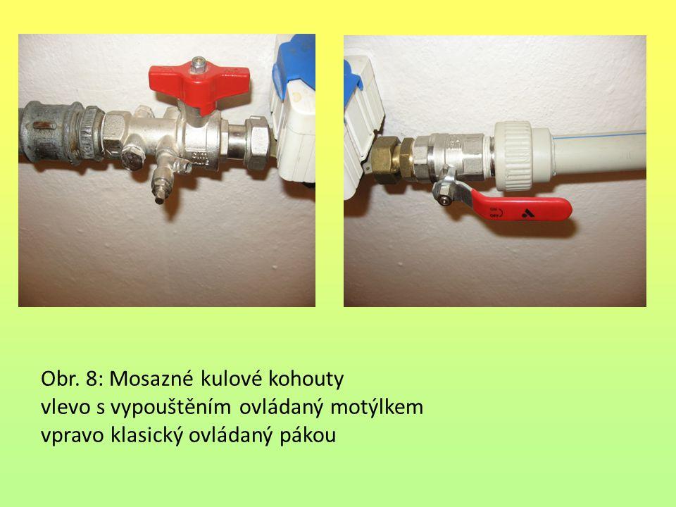 Obr. 8: Mosazné kulové kohouty vlevo s vypouštěním ovládaný motýlkem vpravo klasický ovládaný pákou