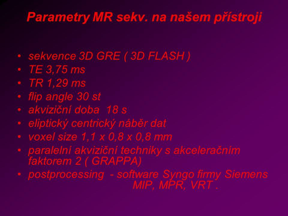 Parametry MR sekv. na našem přístroji