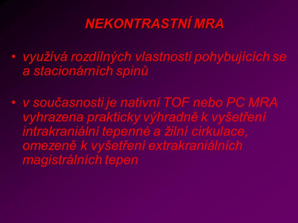 NEKONTRASTNÍ MRA využívá rozdílných vlastností pohybujících se a stacionárních spinů.