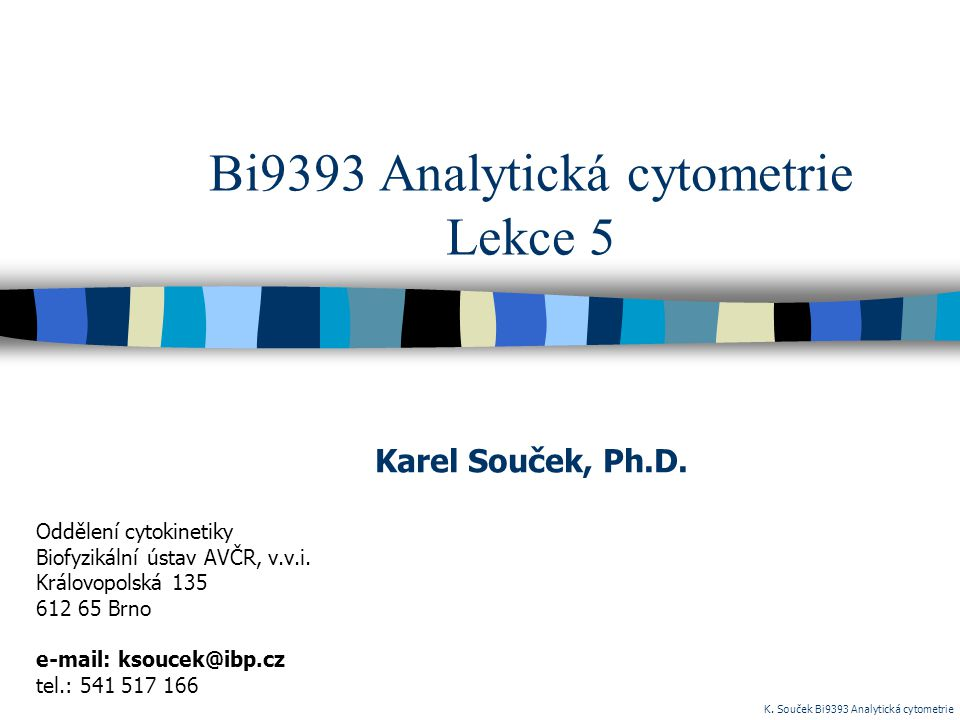 Bi9393 Analytická cytometrie Lekce 5