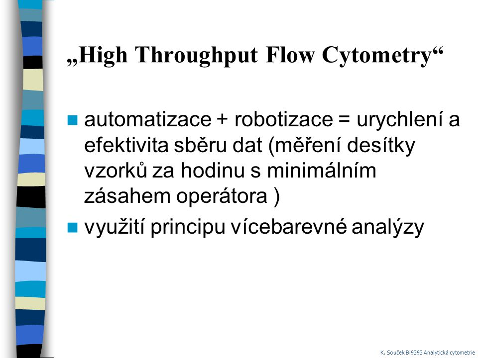 """High Throughput Flow Cytometry"