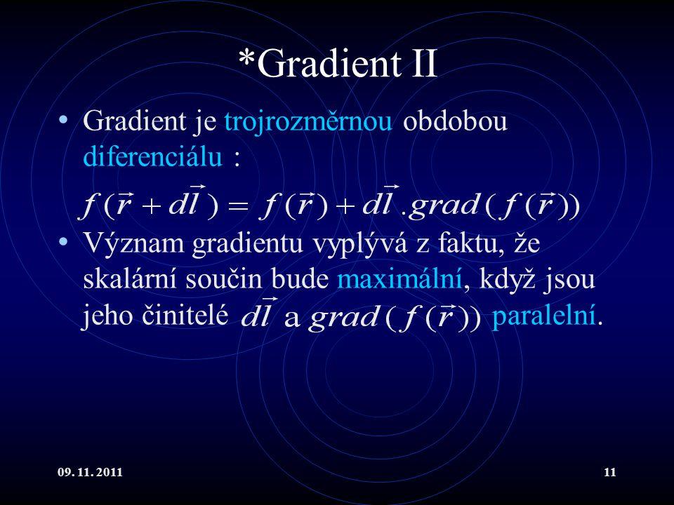 *Gradient II Gradient je trojrozměrnou obdobou diferenciálu :