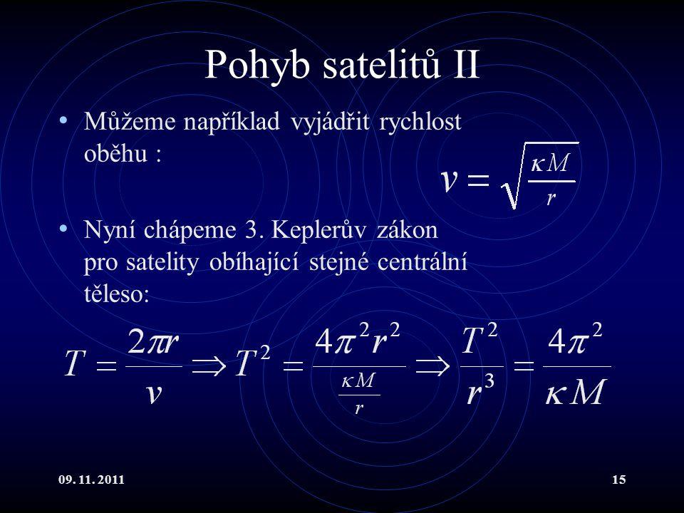 Pohyb satelitů II Můžeme například vyjádřit rychlost oběhu :