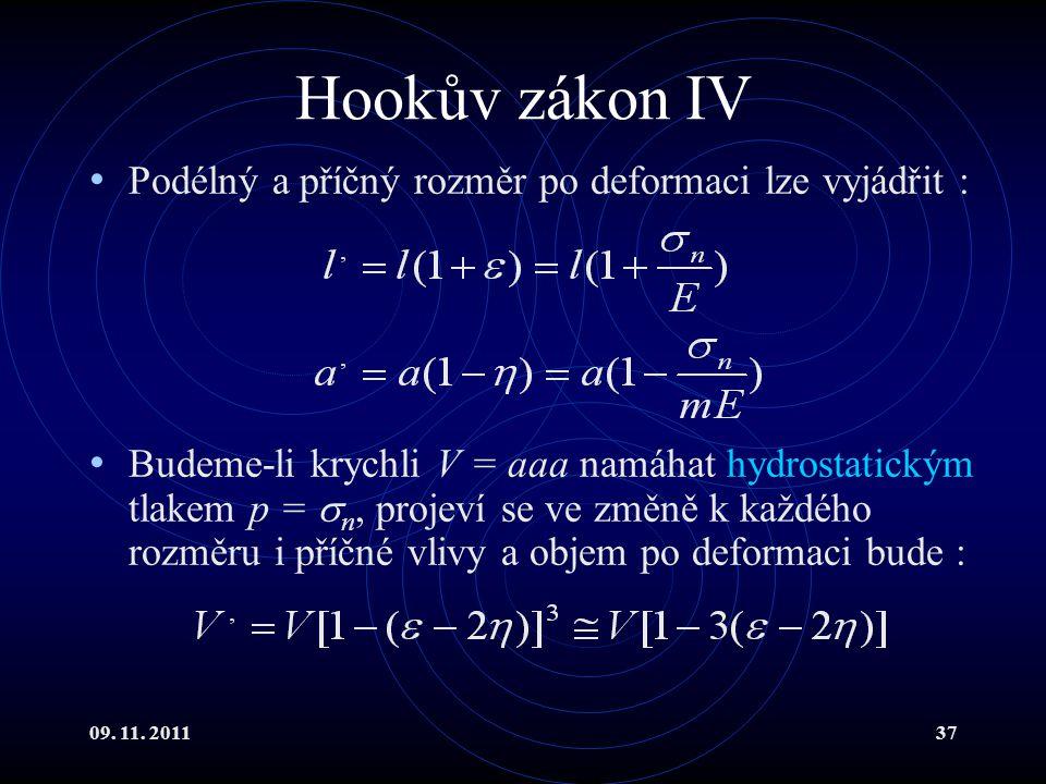 Hookův zákon IV Podélný a příčný rozměr po deformaci lze vyjádřit :