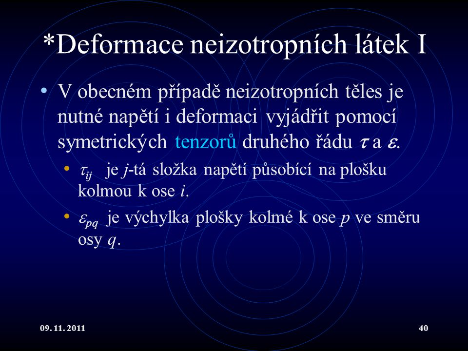 *Deformace neizotropních látek I