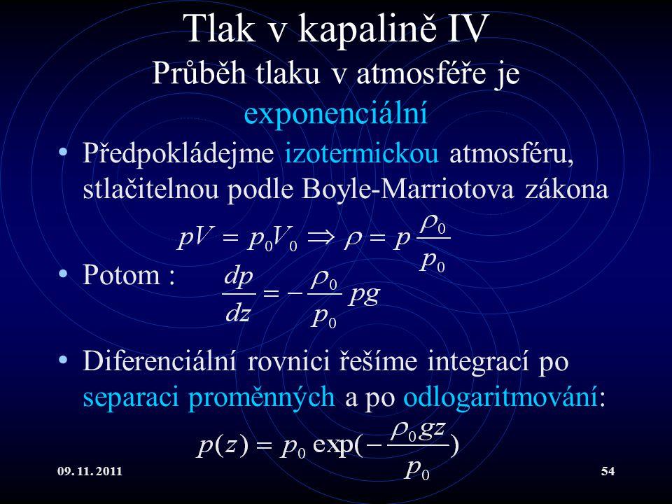 Tlak v kapalině IV Průběh tlaku v atmosféře je exponenciální