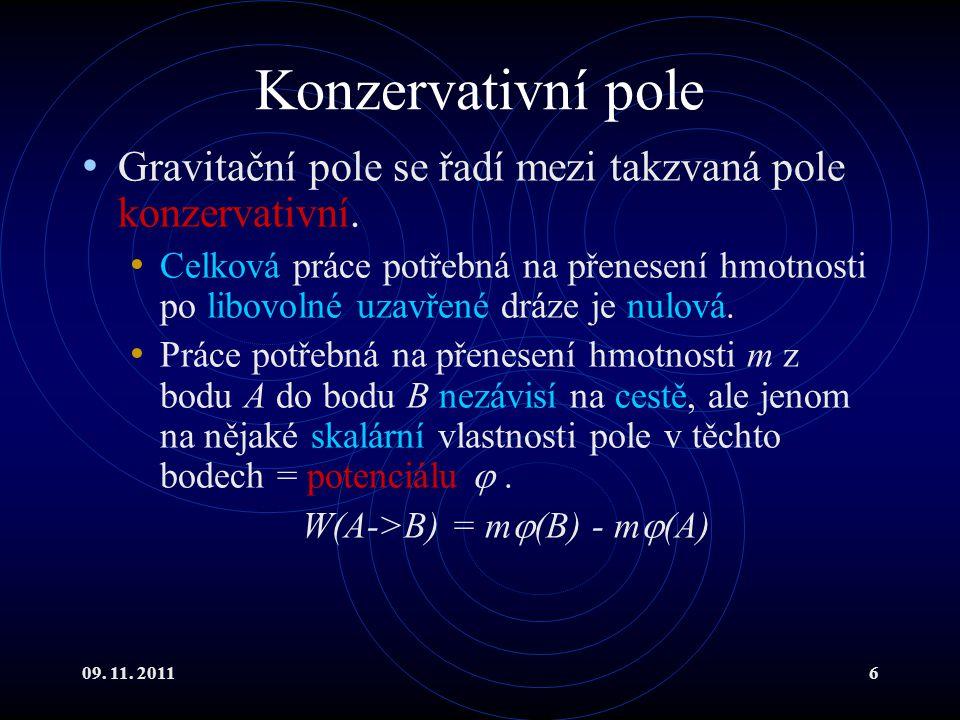 Konzervativní pole Gravitační pole se řadí mezi takzvaná pole konzervativní.