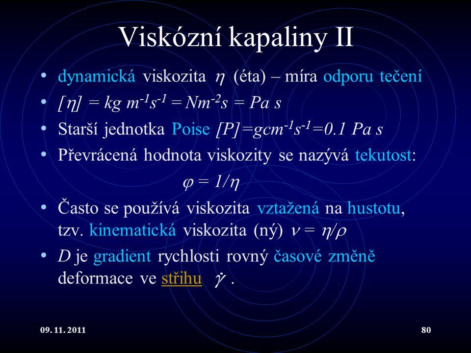 Viskózní kapaliny II dynamická viskozita  (éta) – míra odporu tečení