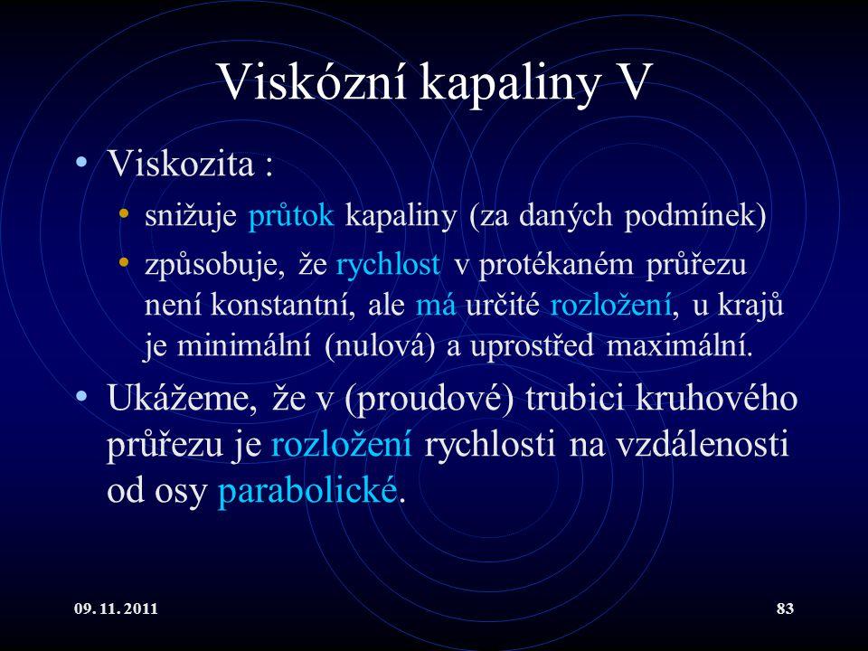 Viskózní kapaliny V Viskozita :
