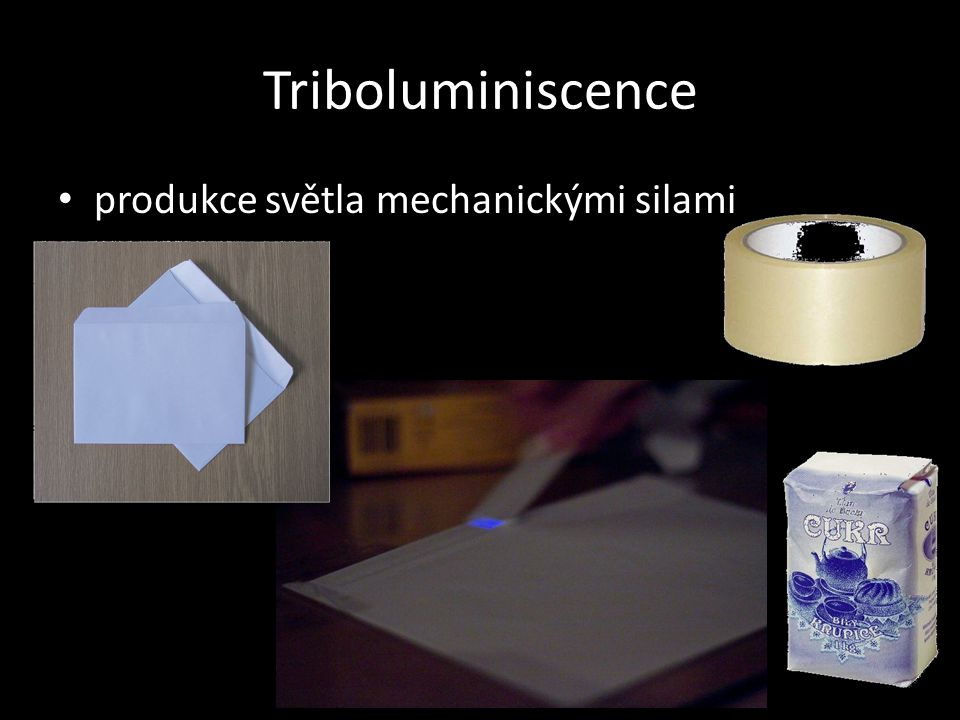 Triboluminiscence produkce světla mechanickými silami