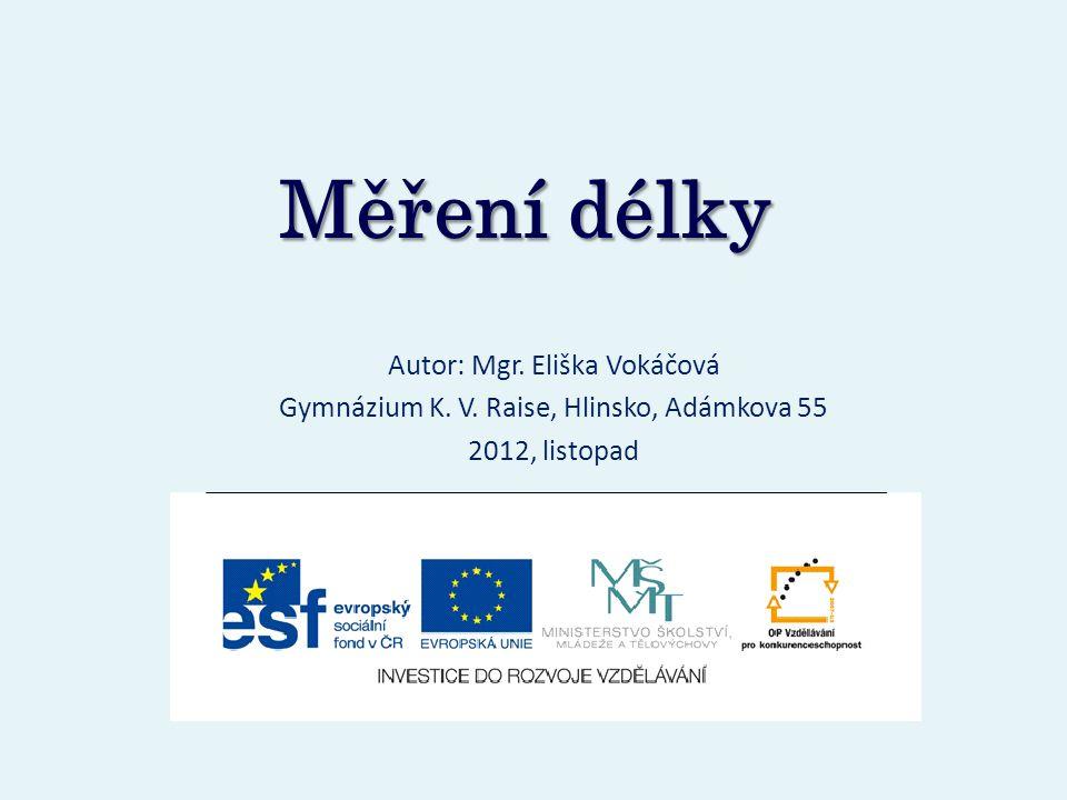 Měření délky Autor: Mgr. Eliška Vokáčová