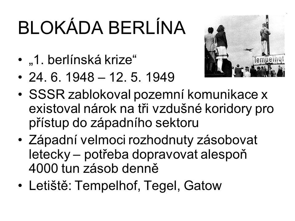 """BLOKÁDA BERLÍNA """"1. berlínská krize 24. 6. 1948 – 12. 5. 1949"""