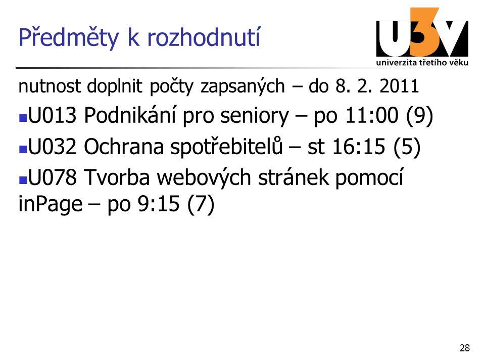 Předměty k rozhodnutí U013 Podnikání pro seniory – po 11:00 (9)