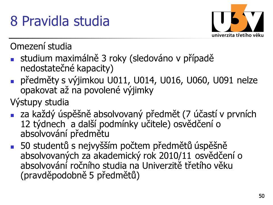 8 Pravidla studia Omezení studia