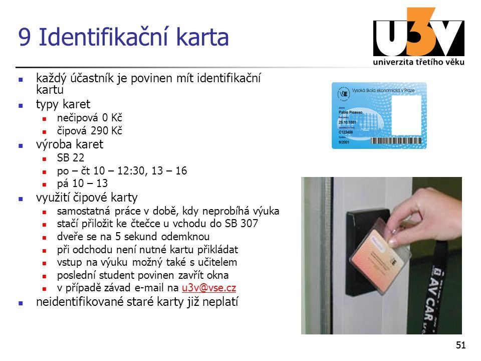 9 Identifikační karta každý účastník je povinen mít identifikační kartu. typy karet. nečipová 0 Kč.