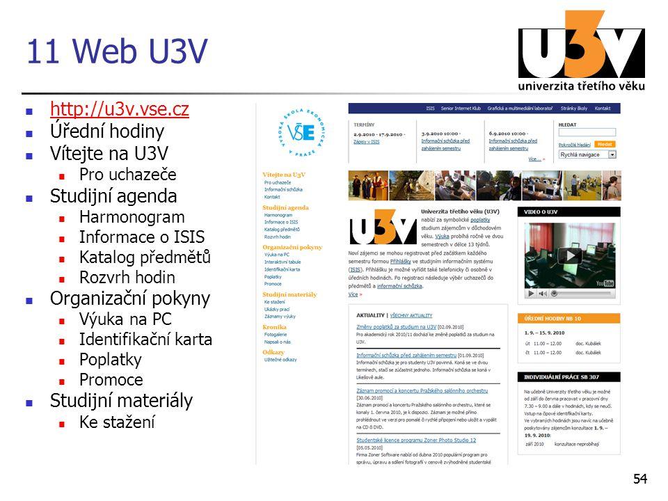 11 Web U3V http://u3v.vse.cz Úřední hodiny Vítejte na U3V