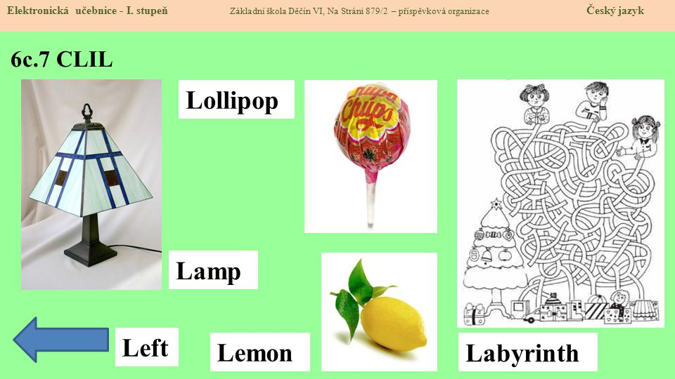 Lollipop Lamp Left Lemon Labyrinth 6c.7 CLIL