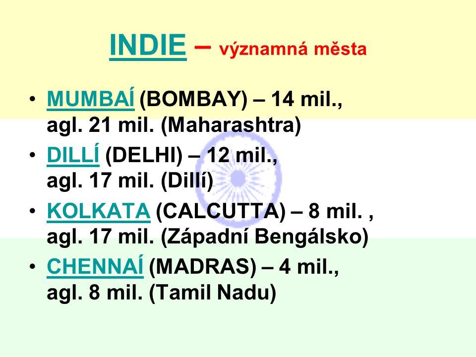 INDIE – významná města MUMBAÍ (BOMBAY) – 14 mil., agl. 21 mil. (Maharashtra)