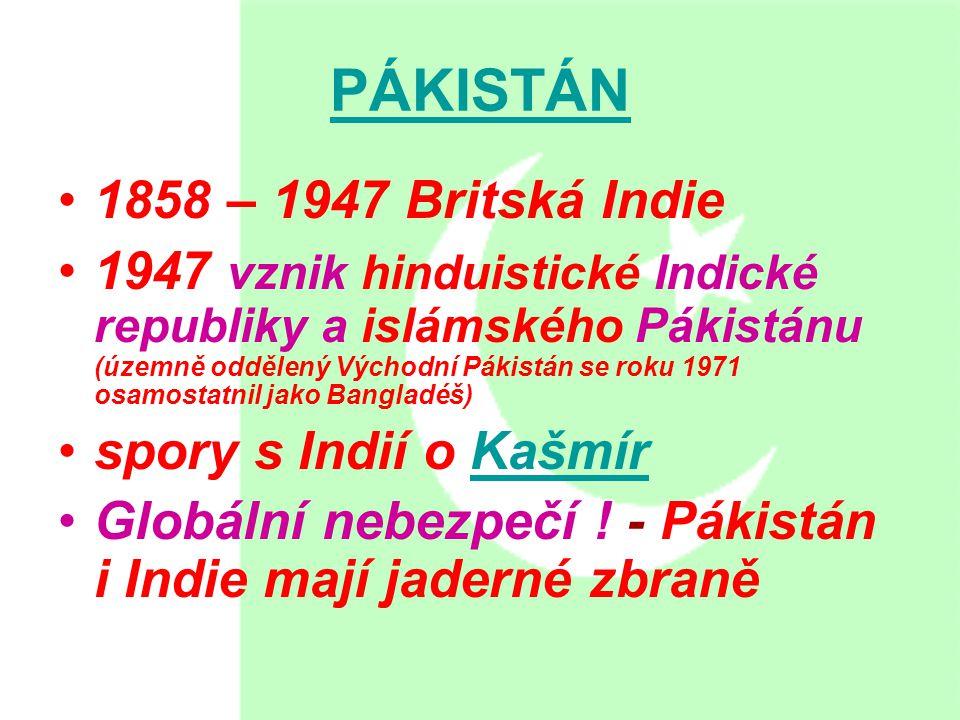 PÁKISTÁN 1858 – 1947 Britská Indie
