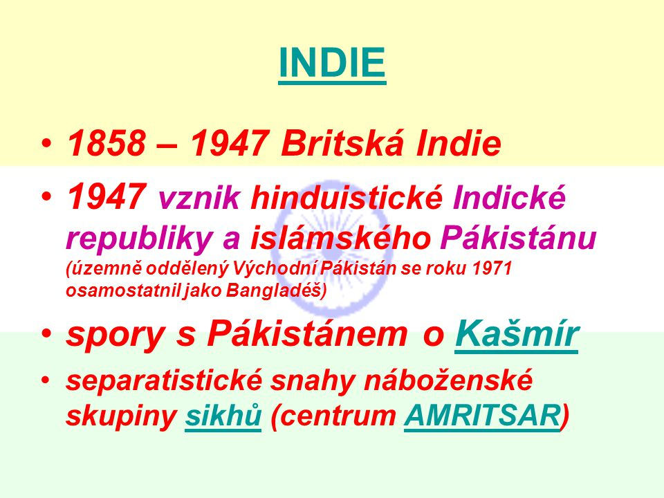INDIE 1858 – 1947 Britská Indie.