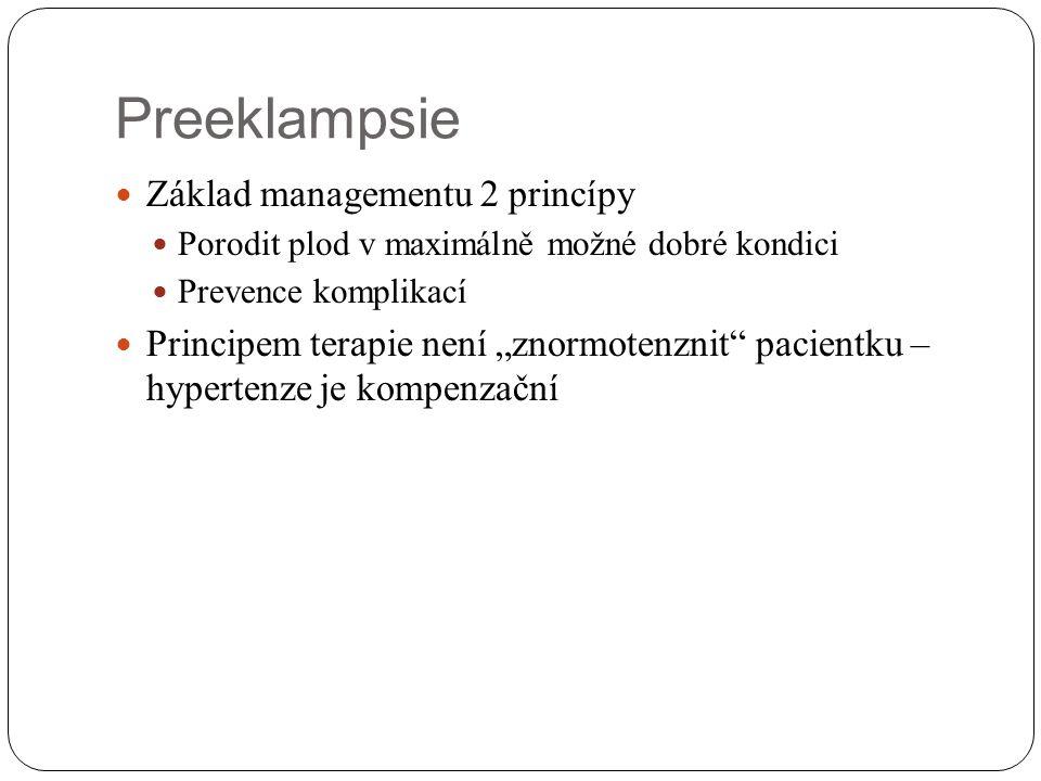 Preeklampsie Základ managementu 2 princípy