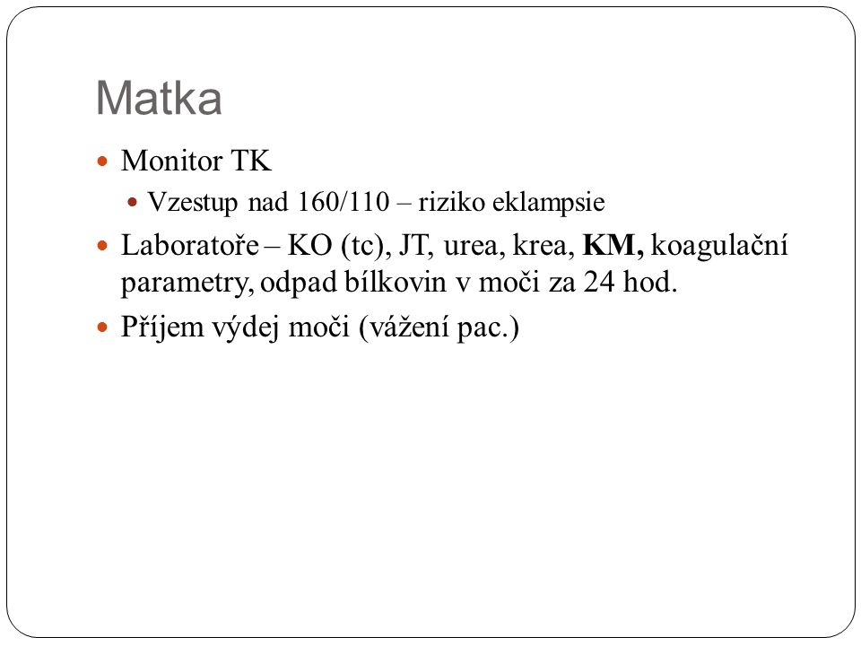 Matka Monitor TK. Vzestup nad 160/110 – riziko eklampsie.