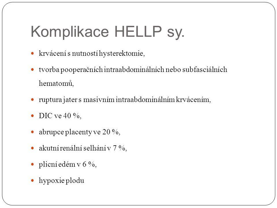 Komplikace HELLP sy. krvácení s nutností hysterektomie,