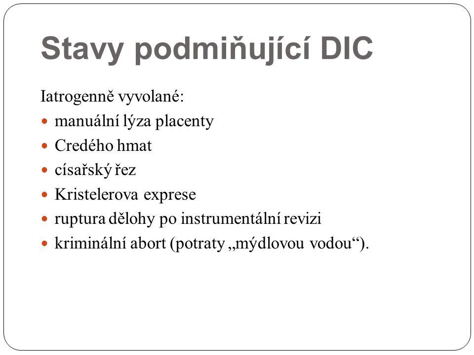 Stavy podmiňující DIC Iatrogenně vyvolané: manuální lýza placenty