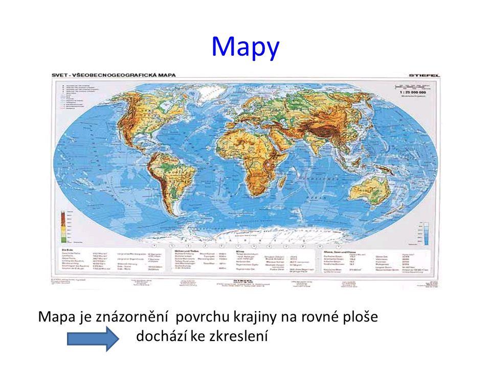 Mapy Mapa je znázornění povrchu krajiny na rovné ploše dochází ke zkreslení.