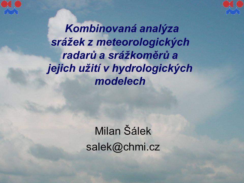Kombinovaná analýza srážek z meteorologických radarů a srážkoměrů a jejich užití v hydrologických modelech