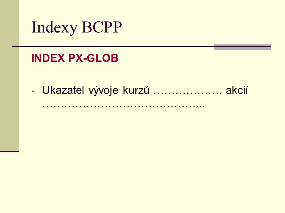Indexy BCPP INDEX PX-GLOB