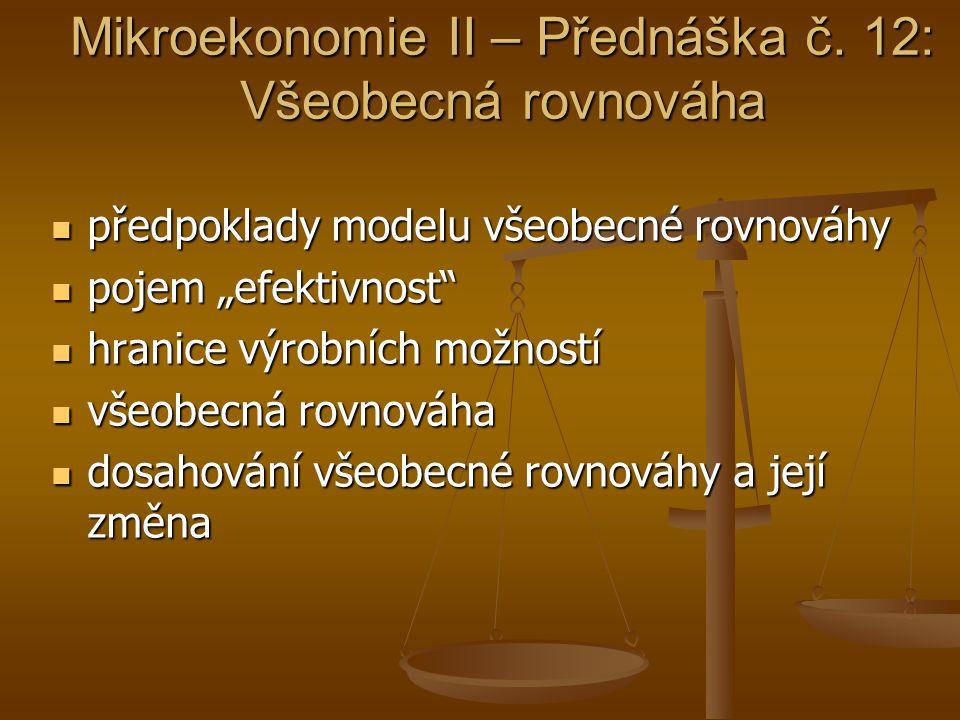 Mikroekonomie II – Přednáška č. 12: Všeobecná rovnováha