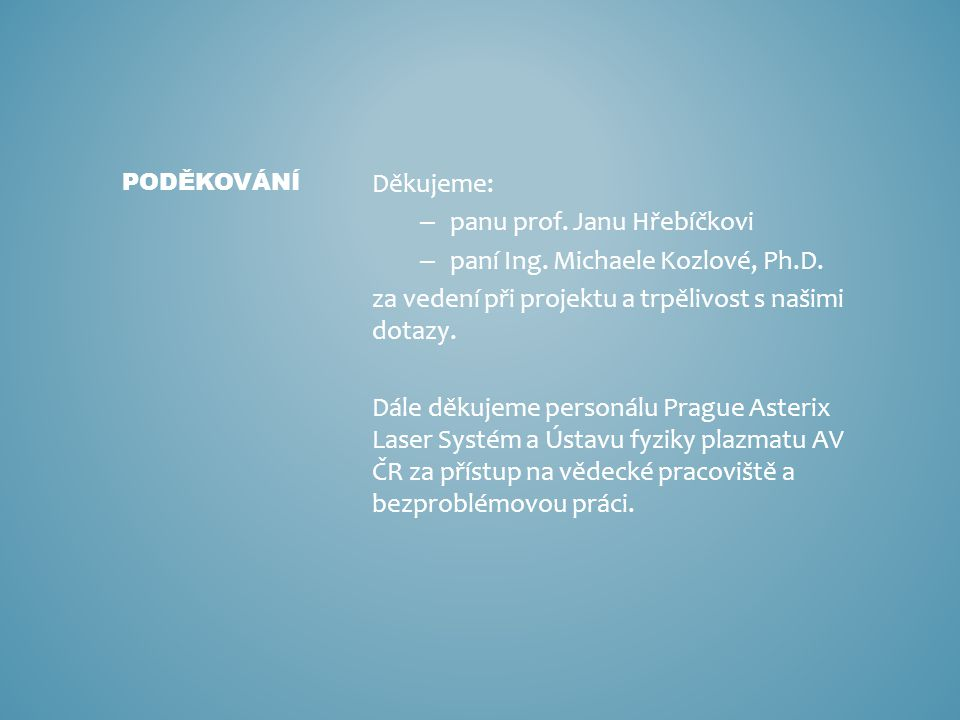 panu prof. Janu Hřebíčkovi paní Ing. Michaele Kozlové, Ph.D.