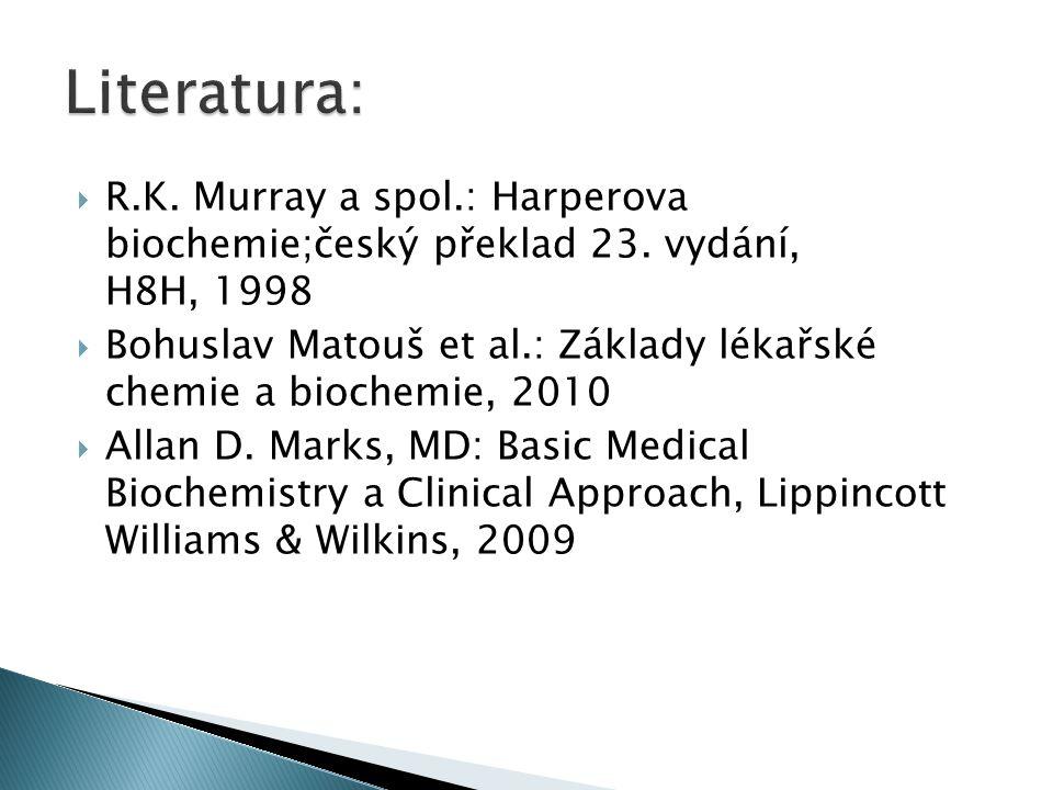 Literatura: R.K. Murray a spol.: Harperova biochemie;český překlad 23. vydání, H8H, 1998.