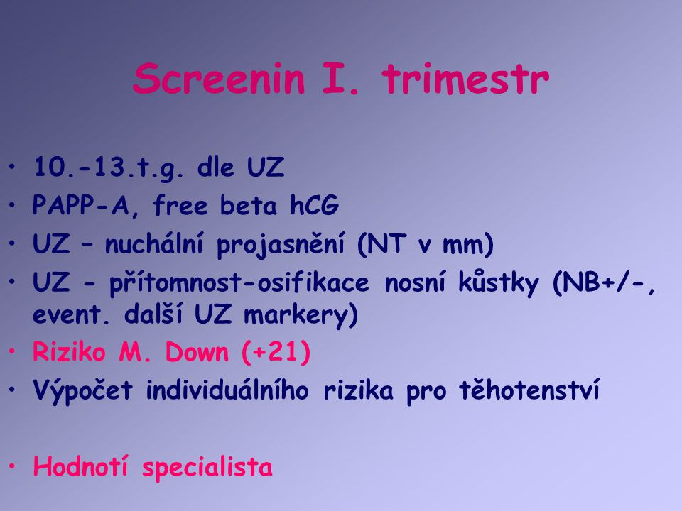Screenin I. trimestr 10.-13.t.g. dle UZ PAPP-A, free beta hCG