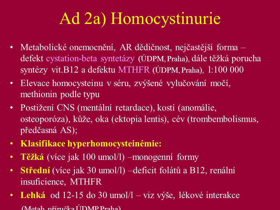 Ad 2a) Homocystinurie