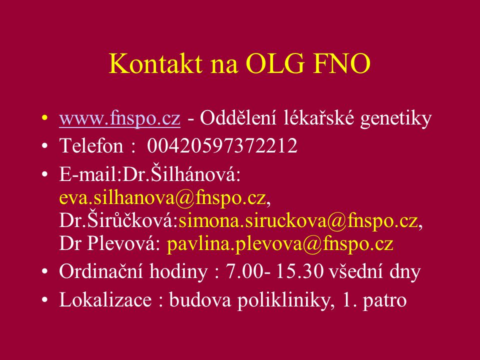 Kontakt na OLG FNO www.fnspo.cz - Oddělení lékařské genetiky