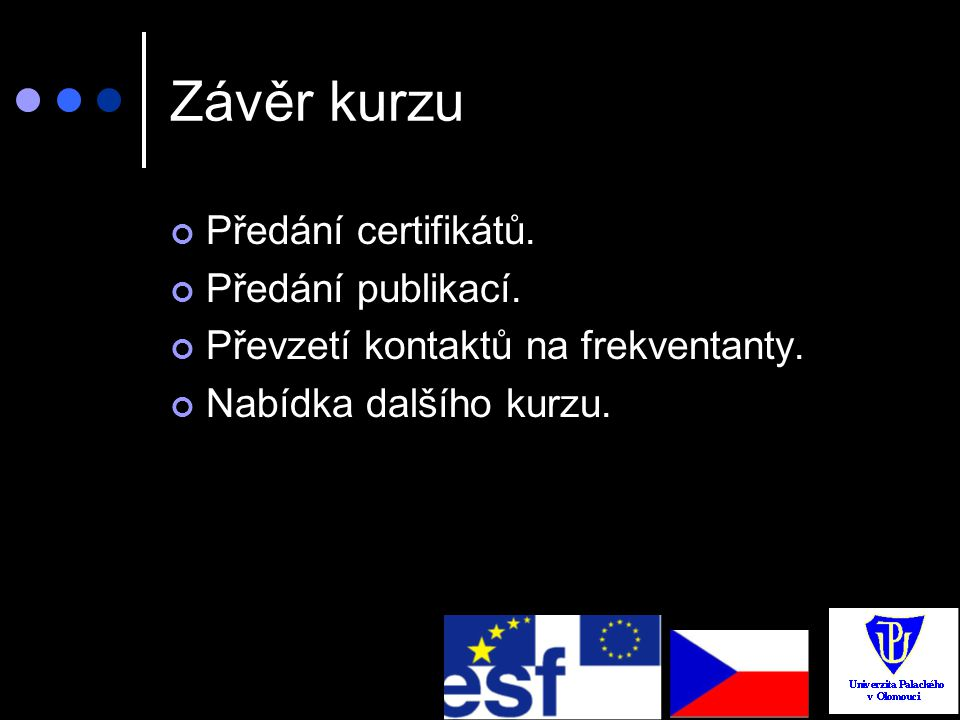 Závěr kurzu Předání certifikátů. Předání publikací.
